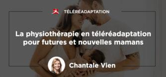 La physiothérapie en téléréadaptation pour futures et nouvelles mamans