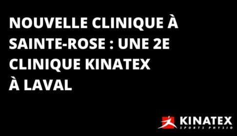 Kinatex Sports Physio Sainte-Rose : Une 2e clinique Kinatex à Laval
