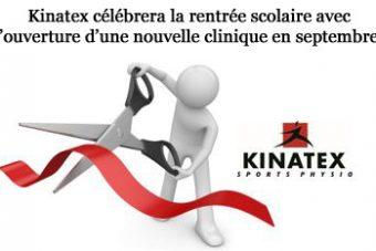 Kinatex est fier d'annoncer l'ouverture prochaine d'une nouvelle clinique à Cartierville!