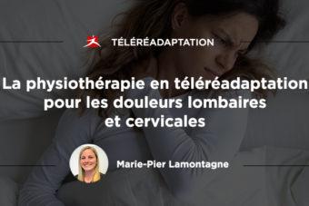 La physiothérapie en téléréadaptation pour les douleurs lombaires et cervicales
